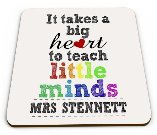 Personalised It Takes A Big Heart To Teach Little Minds Novelty Gift  Glossy Mug Coaster